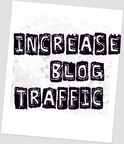 Increase blog traffic 5 Basic Tips to Get More Traffic to Your Blog